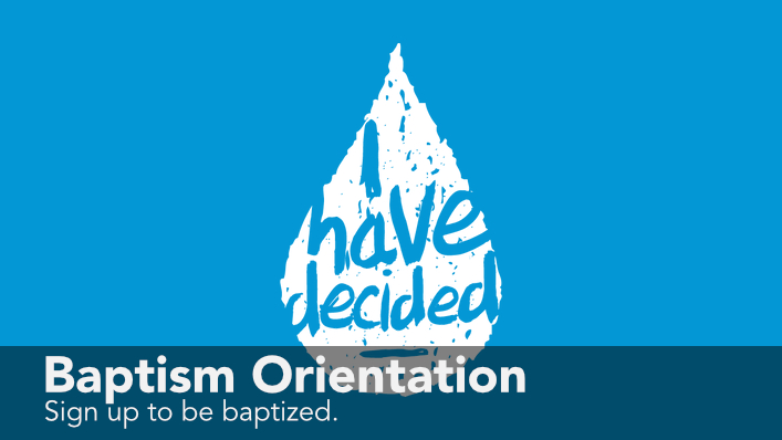 Click to register for the next baptism service.