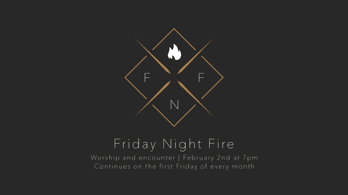 Click to check out Friday Night Fire worship night