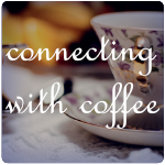 Connecting With Coffee